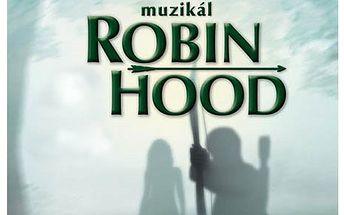 SOUTĚŽ! O dvě vstupenky na muzikál Robin Hood do divadla Kalich! Vyhrajte i bez peněz! Tentokrát výherce vylosujeme za dva dny!