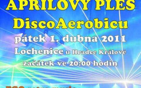 75 Kč za aprílový ples DiscoAerobicu s Laserovou Show v Lochenicích