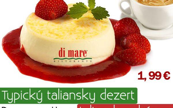 Pochutnajte si na typickom talianskom dezerte Panna cotta a na lahodnej talianskej káve s mliekom v reštaurácii di mare za skvelú cenu 1,99 € (hodnota 4,60 €)