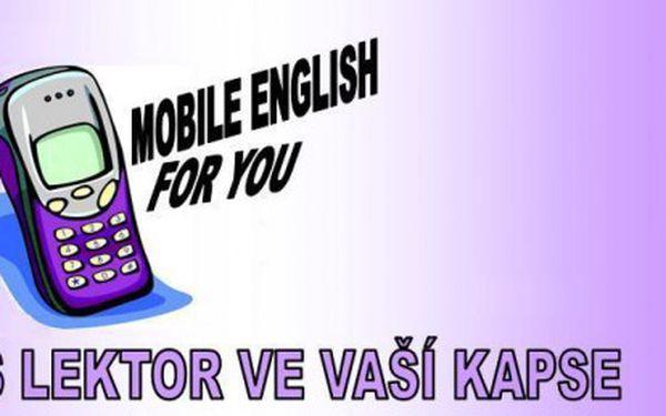Každý den angličtina do mobilu! Mobilní Angličtina na 2 měsíce za pouhých 169Kč! Učte se anglicky denně a zábavně! Vyzkoušejte novou metodu výuky se slevou 57%!