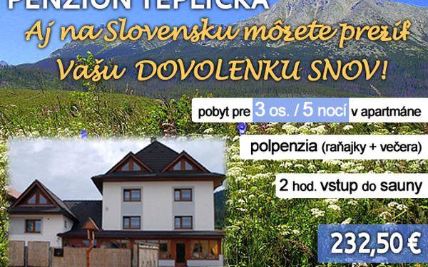 Zažite so svojou ratolesťou nádhernú dovolenku v slovenských Tatrách! Pobyt v krásnej lokalite na 5 nocí pre 3 osoby, polpenzia + vstup do sauny za 232,50 € (hodnota 465 €)
