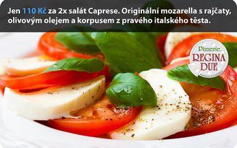 Jen 110 Kč za 2x salát Caprese. Originální mozarella s rajčátky, olivovým olejem a korpusem z pravého italského těsta.