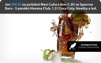 Jen 200 Kč za pořádné Maxi Cuba Libre (1,5l) ve Sparrow Baru - 5 panáků Havana Club, 1,3 l Coca Coly, limetky a led.