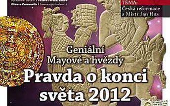 """Pravda o konci světa 2012: Živá historie + """"MAYSKÝ KALENDÁŘ"""" + kalendář na rok 2012 s aztéckým KAMENEM SLUNCE + 132 str. speciál Největší postavy dějin!"""