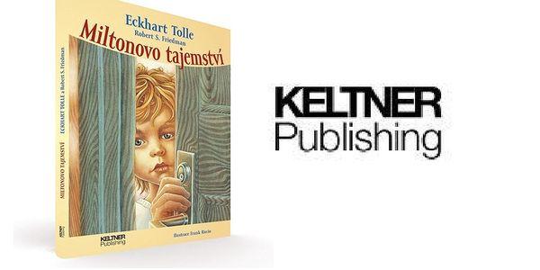 Kniha MILTONOVO TAJEMSTVÍ - kniha, která ukáže Vašemu dítěti, jak překonat strach... Cena včetně poštovného a balného!