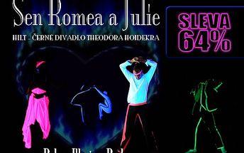 399 Kč za 2 vstupenky na černodivadelní UV představení Sen Romea a Julie s 50% slevou. Přijděte se ponořit do kouzla černého divadla.