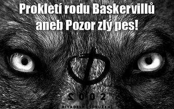 Divadelní představení Prokletí rodu Baskervillů aneb Pozor zlý pes v Divadle v Celetné za pouhých 169 Kč. Nechte se okouzlit hereckými výkony s 35% slevou.