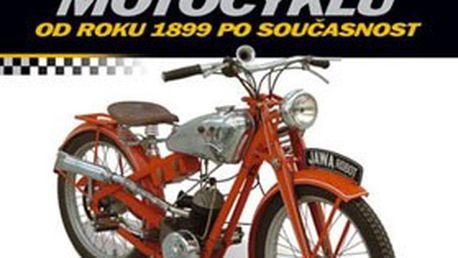 KNIŽNÍ BESTSELLER – Encyklopedie českých motocyklů od roku 1899 po současnost! Unikátní fotografie, ukázky dobových reklam, zapomenuté projekty...