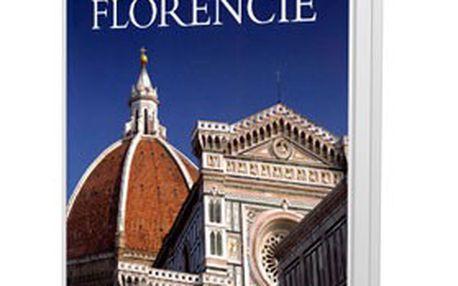 KNIHA – Umění a architektura Florencie od autora Silvestra Bietoletti! Unikátní přehled uměleckých osudů toskánské metropole, až 500 barevných reprodukcí.