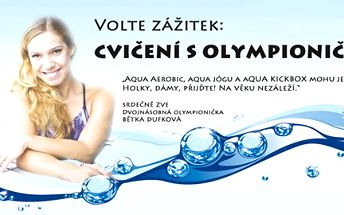 Cvičení Aqua Aerobik s dvojnásobnou olympioničkou Bětkou Dufkovou v Brně na zrekonstruovaném bazénu Ponávka za pouhých 390 Kč!