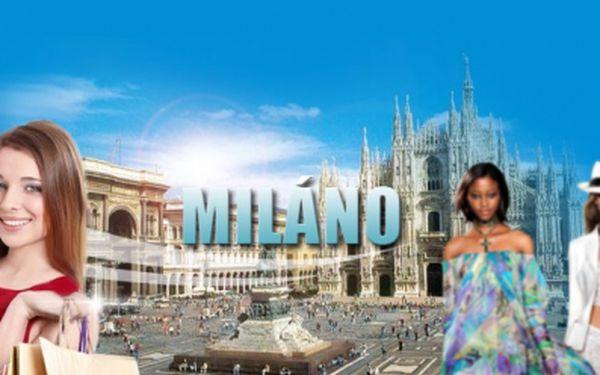 Zveme Vás do italského MĚSTA MÓDY Milána! Třídenní autobusový ZÁJEZD s prohlídkou historických památek a možností nákupů ve čtvrti Quadrilatera, kde se nacházejí nejznámější módní značky! Nyní jen za 1699 Kč!