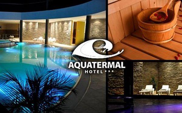 Pobyt plný wellnessu v hoteli AQUATERMAL***