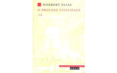Norbert Elias: O procesu civilizace, 2. díl - Sociogenetická a psychogenetická zkoumání 2. díl