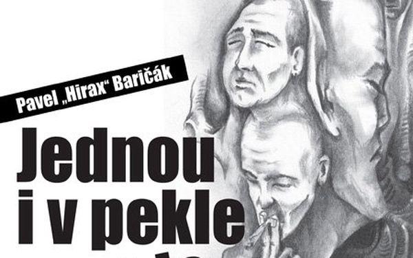 Jednou i v pekle vyjde slunce (Pavel Hirax Baričák)
