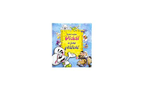 Kniha Diddl a jeho přátelé - Úžasně ilustrovaná knížka pro děti o legendárním myšákovi