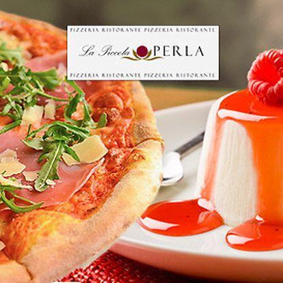 2 výborné pizzy a 2 dezerty v La Piccola Perla