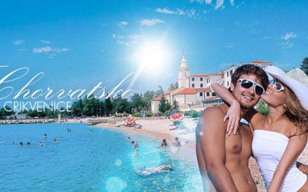 Nezapomenutelná 8 DENNÍ dovolená v Chorvatské CRIKVENICI! Báječný POBYT s POLOPENZÍ přímo u MOŘE již od skvělých 3599 Kč! V ceně PLAVBA na ostrov Krk a regionální večer! Vyberte si ze 4 TERMÍNŮ se super slevou 40%!
