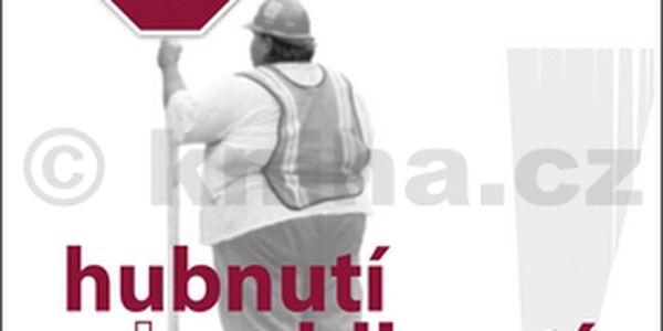 Hubnutí bez blbnutí - pravdy a lži o dietách a detoxikaci