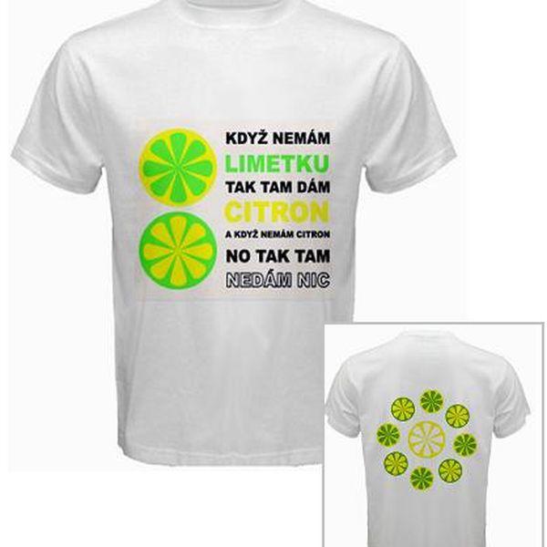 Tričko Když nemám limetku, tak tam dám citron a poštovné ZDARMA! - 29705364