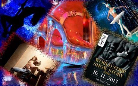 Světová premiéra WORLD STRIP SHOW STORY v Praze jen za 350 Kč. Neopakovatelná show nejlepších světových striptérů a striptérek.