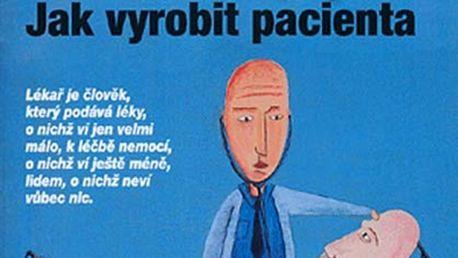 Jan Hnízdil - Mým marodům, jak vyrobit pacienta