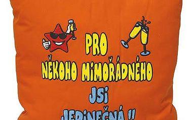 Polštář 30x30 Funny thinks Pro někoho mimořádného… Jsi jedinečná !!, oranžový