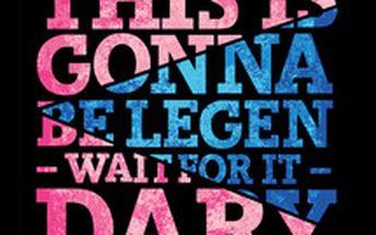 Tričko Legendary dark dámské - s nezapomenutelným výrokem Barneyho Stinsona