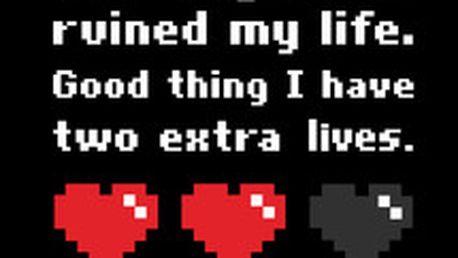 Tričko Videogames - dejte najevo prostřednictvím tohoto trička, že Vám videohry sebraly kus života, ale také daly dva další navíc!