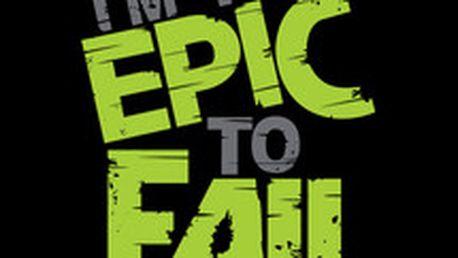 """Originální tričko Epic Fail - """"Na chyby jsem příliš epický"""""""