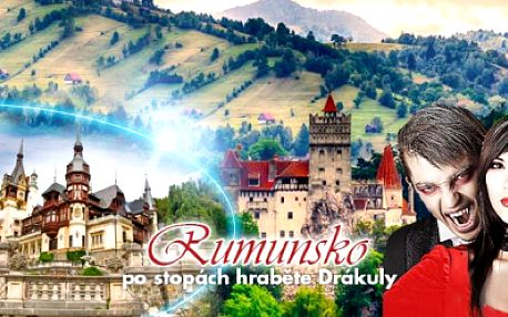 Skvělý zájezd do RUMUNSKA po stopách hraběte Drákuly již od 2999 Kč! V ceně UBYTOVÁNÍ SE SNÍDANÍ, autobusová DOPRAVA a služby průvodce. Navštívíte zámek Peles, Drákulův hrad Bran, město Brašov a mnoho dalších míst!