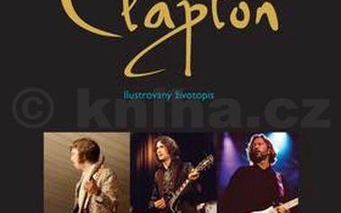 Clapton. Bohatě fotograficky dokumentovaný životopis Erika Claptona.