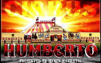 Do Cirkusu Humberto ve Vyškově od 109 Kč! Nové představení!