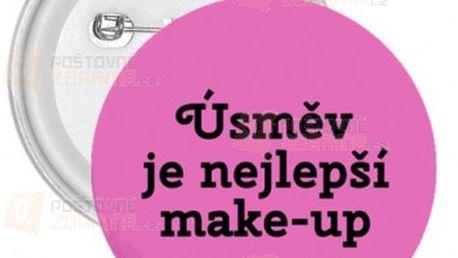 Placka Úsměv je nejlepší make-up a poštovné ZDARMA! - 19011246