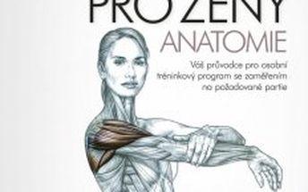 Fitness pro ženy - anatomie Váš průvodce pro osobní tréninkový program se zaměřením na požadované partie