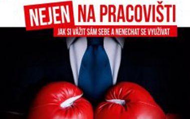 Asertivita nejen na pracovišti Jak si vážit sám sebe a nenechat se využívat