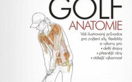 Golf - anatomie Váš ilustrovaný průvodce pro zvýšení síly a pružnosti