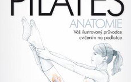 Pilates - anatomie Váš ilustrovaný průvodce cvičením na podložce