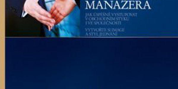 Přesvědčivá komunikace manažera Jak vystupovat v obchodním styku a ve společnosti, Vytvořte si image a styl jednání