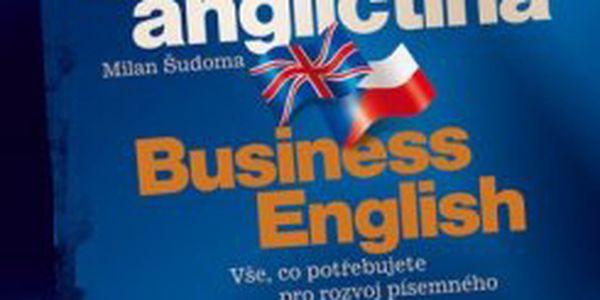 Obchodní angličtina Vše, co potřebujete pro rozvoj písemného i ústního projevu