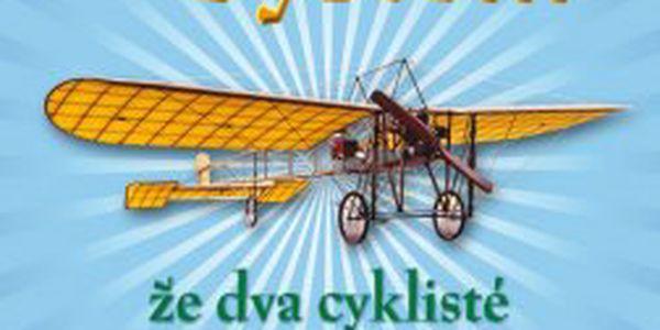 Věřili byste, že dva cyklisté vynalezli letadlo?