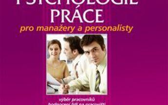 Psychologie práce Pro manažery a personalisty