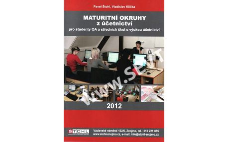 Maturitní okruhy z účetnictví pro studenty OA a SŠ s výukou účetnictví 2012 - Štohl Pavel, Vladislav Klička - A4