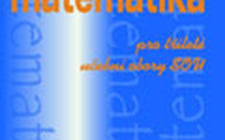 Matematika pro tříleté učební obory SOU 3.část - Calda Emil