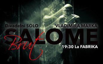 Představení - Salome brut 20.9. LA FABRIKA