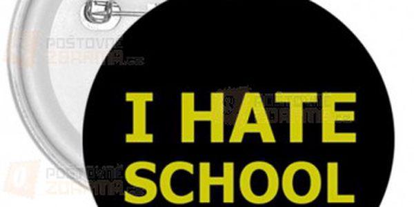 Placka I hate school a poštovné ZDARMA! - 28613468