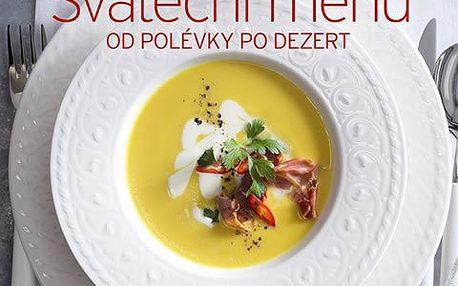 103 receptů na dokonalé Sváteční menu od polévky po dezert (Edice Apetit)