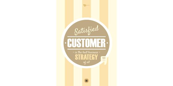 Plakát A satisfied customer is the best business strategy of all, 100x70 cm