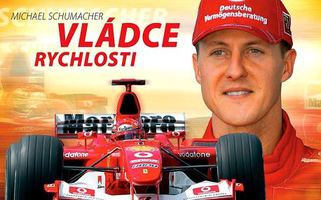 Kniha Michael Schumacher - Vládce rychlosti