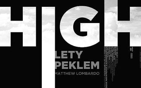HIGH - LETY PEKLEM - vstupenka na představení v divadle La Fabrika
