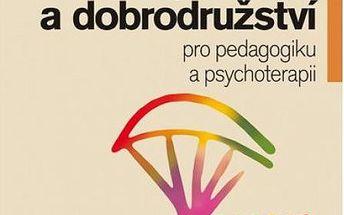 Psychologie prožitku a dobrodružství pro pedagogiku a psychoterapii